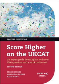 Score Higher on the UKCAT The expert guide from Kaplan